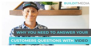 Why You Need to Answer Your Customers Questions with Video