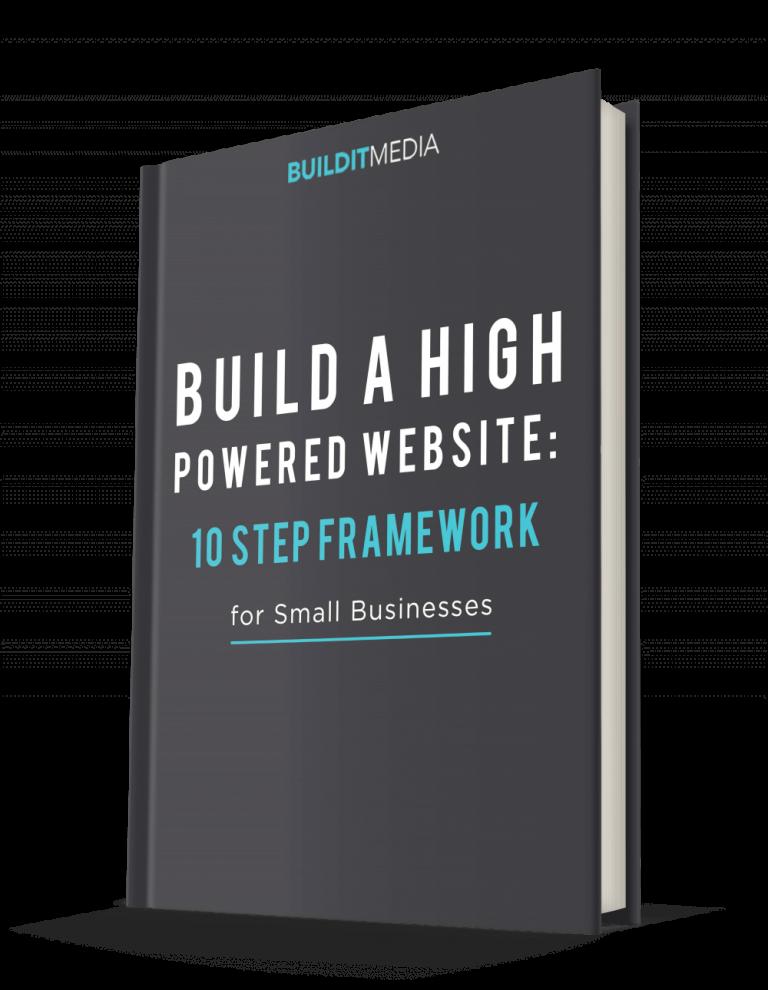 BuildIt Media Build a High Powered Website 10 Steps Framework